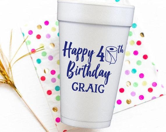 Quarantine birthday cups, Funny birthday cups, Adult birthday cups, 40th birthday cups, Toilet paper theme, Personalized foam cups