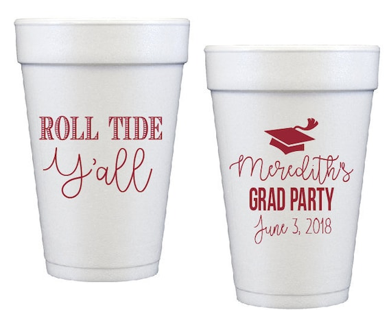Graduation party cups, personalized cups, custom foam cups, grad party cups, college graduation cups, Roll tide foam cups, Roll tide y'all