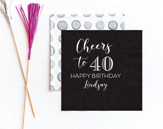 Cheers to 40 napkins, Cheers to 40 years, 40th birthday napkins, Personalized birthday napkins, Foil stamped napkins, Customizable napkins