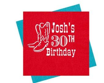 30th birthday napkins, Guys birthday party napkins, Personalized birthday napkins, Personalized napkins, Cowboy boot napkins, Adult birthday