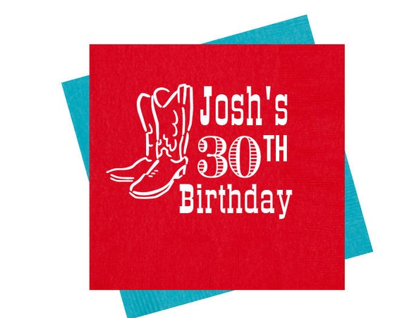 30th birthday napkins, Guys birthday party napkins, Personalized birthday napkins, Personalized napkins, Cowboy boot napkins, Adult birthday