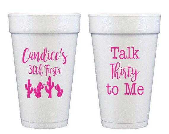 fiesta birthday foam cups talk thirty to me 30th birthday cups personalized foam cups personalized birthday cups cactus cups party favor cup