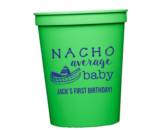 Nacho average baby cups, Let's fiesta baby shower cups, fiesta birthday cups, fiesta first birthday cups, personalized plastic cups