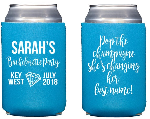 pop the champagne she's changing her last name, bachelorette bash can cooler, bachelorette party favor, bachelorette hugger, key west hugger