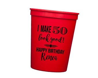 50th birthday cups, Personalized birthday cups, Personalized plastic cups, I make 50 look good party cups, Happy Birthday party cups