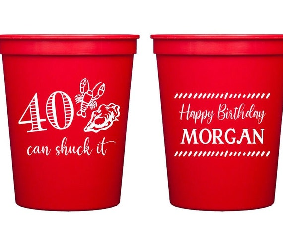 Oyster roast cups, Oyster roast birthday cups, 40th birthday cups, Personalized plastic cups, 40 can chuck it, Shrimp boil cup