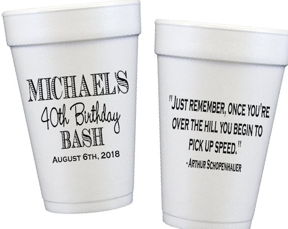 40th birthday cups, guys birthday party, adult birthday party, personalized foam cups, custom party cups, over the hill birthday party cups