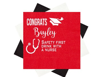 Safety first drink with a nurse, nursing school graduation napkins, Grad party napkins, Class of 2019, Personalized napkins, congrats grad
