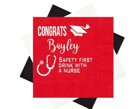 Safety first drink with a nurse, nursing school graduation napkins, Grad party napkins, Class of 2018, Personalized napkins, congrats grad