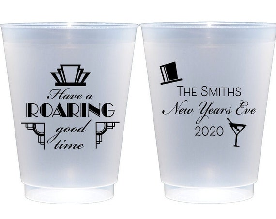 NYE 2020 cups, Roaring 20s cups, Have a roaring good time, New years eve party cups, New years eve cups, Personalized plastic cups, frosted