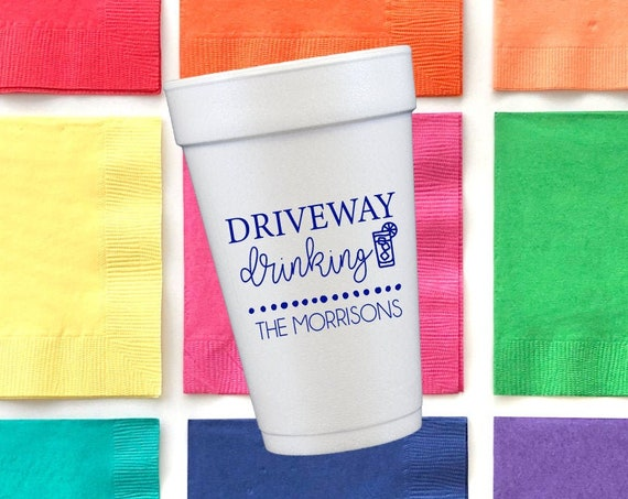 Driveway drinking cups, Driveway drinker cups, Self quarantine cups, Staycation cups, Personalized foam cups, Social distancing cups