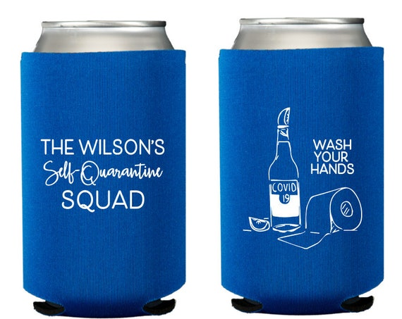 Quarantine can cooler, Quarantine funny gift, Social distancing can cooler, Wash your hands, Self quarantine squad, Personalized can cooler