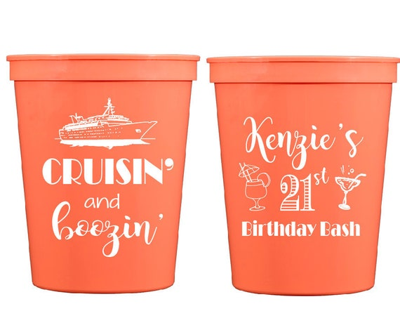 Cruise ship cups, Cruise ship birthday, crusin and boozin, 21st birthday cups, personalized cups, custom birthday cups, plastic cups