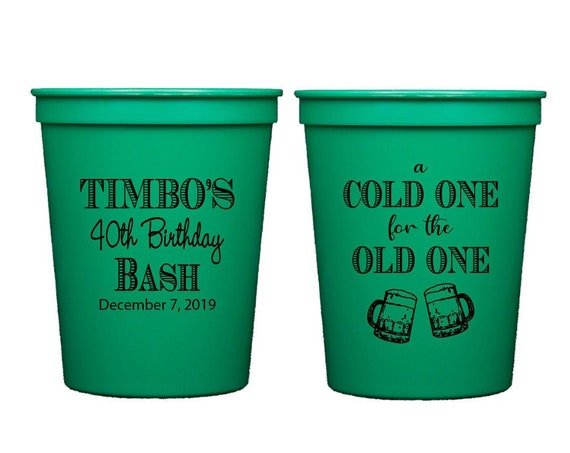 40th birthday cups, cold one for the old one, Personalized birthday cups, Guys birthday party cups, Guys birthday favor, Cheers and beers