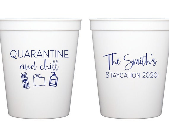 Funny quarantine cups, Quarantine and chill cups, Staycation 2020 cups, Personalized plastic cups, Social distancing cups, Reusable cups