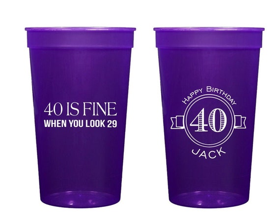 40th birthday cups, Guys birthday cups, Personalized plastic cups, 40is fine when you look 29, 40th birthday favor, adult birthday party