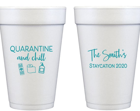 Quarantine and chill cups, Social distancing cups, Quarantini cups, Staycation cups, Funny social distancing gift, Personalized foam cups