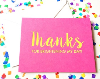 Thanks for brightening my day, Happy snail mail, Foil stamped greeting card, Just because card, friendship card, Best friend greeting card