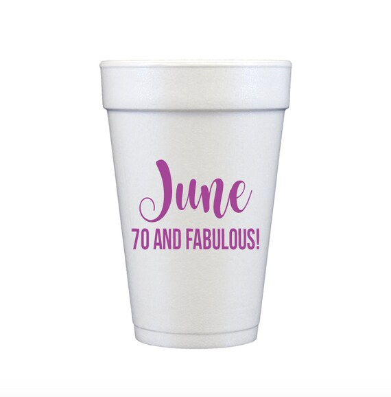 personalized cups foam cups styrofoam birthday cups monogrammed cups custom party cups adult birthday party cups 70 and fabulous