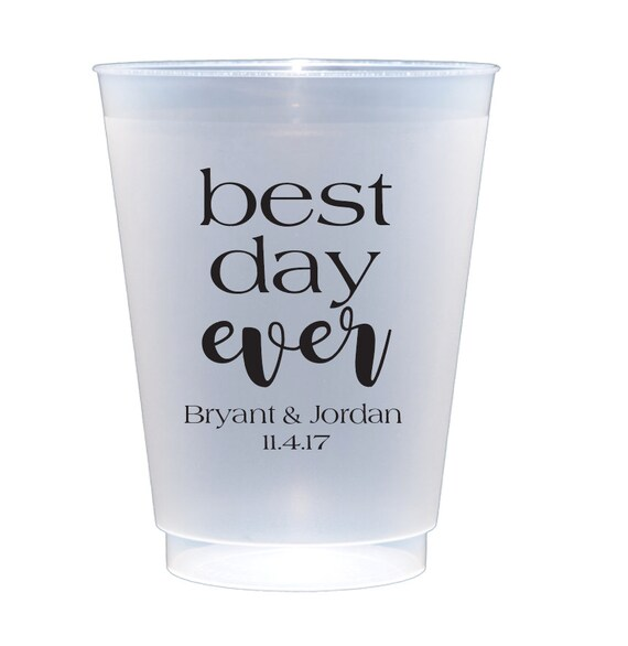 Best day ever cups, Personalized shatterproof cup, Personalized wedding cups, reception cups, wedding cup favors, frosted plastic cups