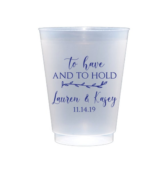To have and to hold wedding cups, Wedding cups, Wedding favor, Personalized wedding cups, Frosted cups, Shatterproof cups, Wedding decor
