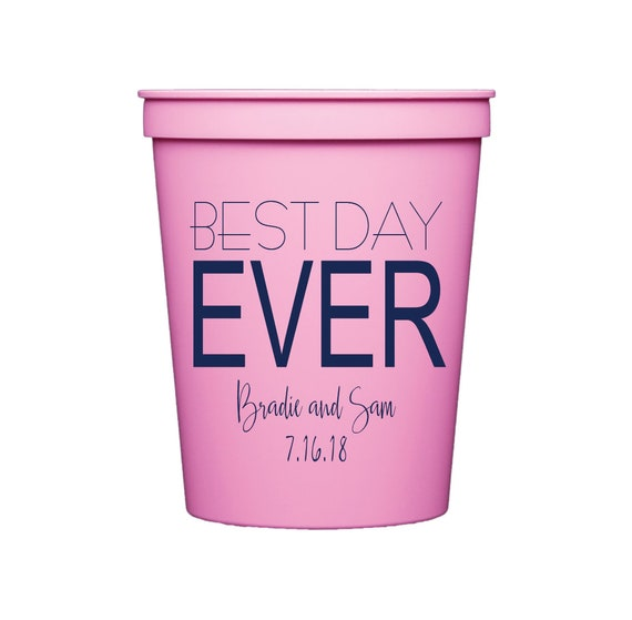 Best day ever cups, Wedding cups, reception cups, reception favors, personalized cups, personalized plastic cup, customizable plastic cup