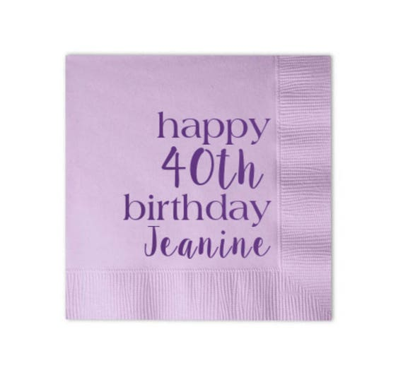 birthday napkins 40th birthday napkins personalized napkins custom napkins foil stamped napkins birthday party decorations adult birthday
