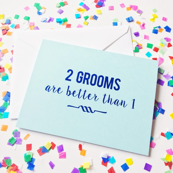 Wedding card, engagement card, Two grooms are better than one, Funny snail mail, Congrats on your engagement, Wedding greeting card