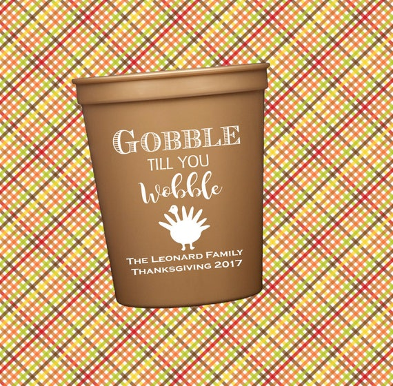 Thanksgiving cups, personalized plastic cups, Thanksgiving cups, personalized stadium cups, party cups, Holiday cups, Gobble till you wobble