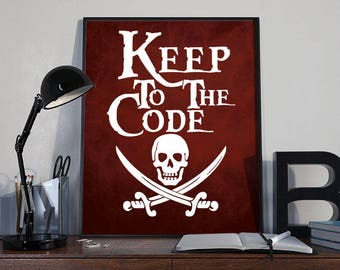 Keep to the Code - Pirate Art Print Poster - PRINTABLE 8x10 inches INSTANT DOWNLOAD Wall Decor, Inspirational Print, Home Decor, Gift