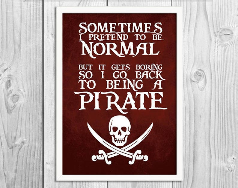 Sometimes I Pretend to be Normal  Pirate Art Print Poster  image 0