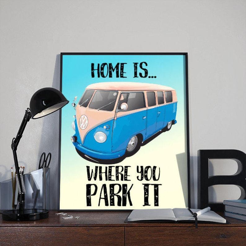 Camper van Art Print Home Is Where You Park It INSTANT image 0