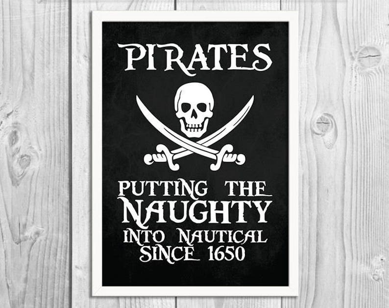Pirates  Putting the Naughty into Nautical  Pirate Art Print image 0