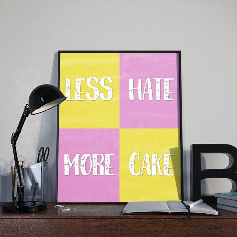 Art Print Poster Less Hate More Cake INSTANT DOWNLOAD image 0