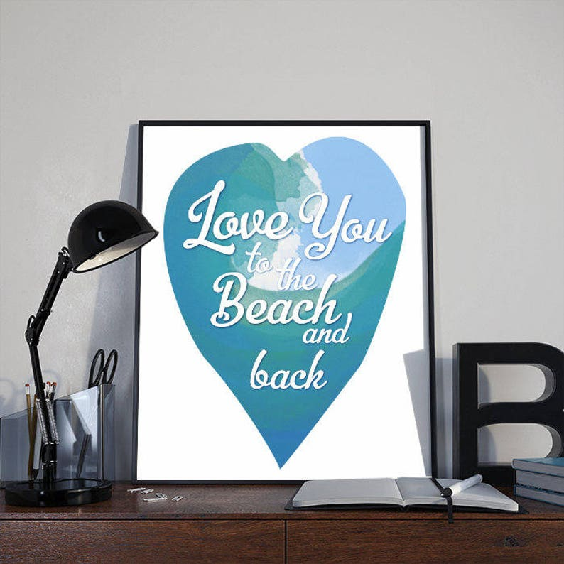 Ocean Art Print Love You To The Beach And Back INSTANT image 0