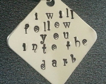 Death cab for cutie, I will follow you into the dark, Custom handstamped, song lyrics, anniversary gift, valentines day gift, romantic gift