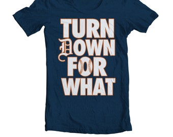 """Detroit """"Turn down for what"""" Tigers Tee"""