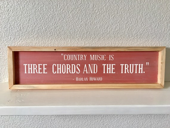 Wood Sign Country Music Is Three Chords And The Truth Etsy