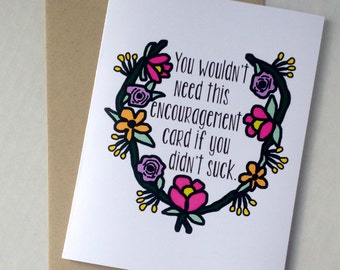 Funny Encouragement Card - You Suck Card