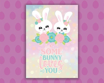 PRINTABLE GREETING CARD - Somebunny Loves You - Cute Easter Card - For That Special Someone - File Never Expires!