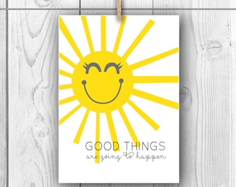 "Good Things are Going to Happen, Sunshine, Sun Print : 5x7"" Instant Download"