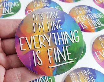 It's Fine It's Fine Sticker, S0076, Sassy Laptop Sticker, Funny Vinyl Decal, Everything Is Fine Sticker, Unique Gift, Gift Women