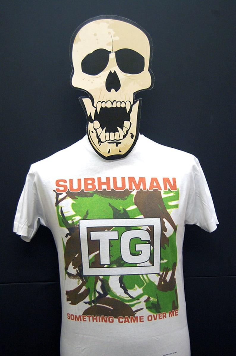 Subhuman Me Shirt Something T Came Throbbing Over Gristle PTwOXikZu