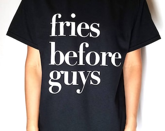 fries before guys crewneck for womens girls tshirt funny saying fashion