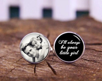 I Loved Her First, I'll Always Be Your Little Girl, Custom Photo Or Date, Personalized Gifts, Custom Wedding Cufflinks, Groom Cufflinks