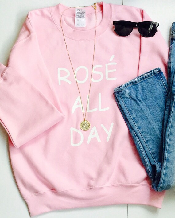 Rose All Day Sweatshirt Rose All Day Tumblr Sweater Etsy