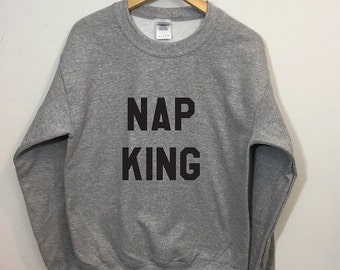 Nap King Sweatshirt Funny Cozy Lounging Pullover