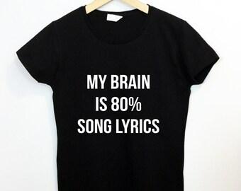 My Brain is 80% Song Lyrics T-shirt Funny Tumblr Saying