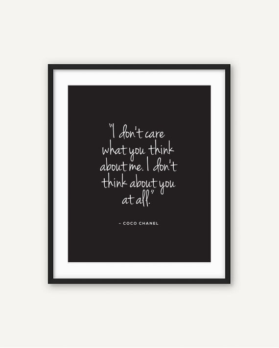 Coco Chanel I Dont Care What You Think About Me Etsy