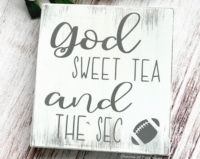 Football Sign - Southern Saying - Wood Sign - Rustic Sign - Farmhouse Sign - College Football - Sweet Tea - SEC - God - Mini Sign